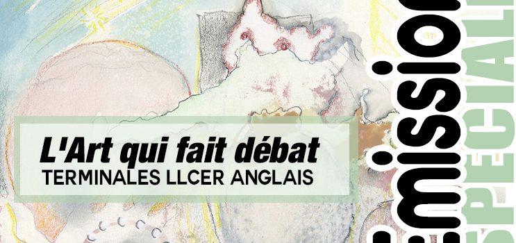 """Les terminales anglais LLCER vous proposent le podcast de leur émission de radio sur """"l'art qui fait débat"""""""